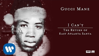 Gucci Mane - I Can't [Official Audio]
