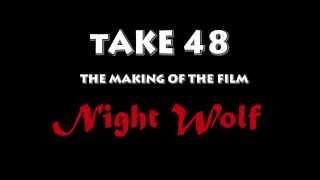 Take 48: The Making of Night Wolf - Trailer