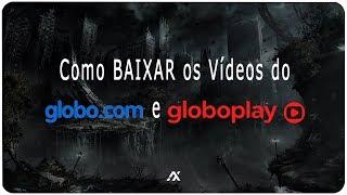 TUTORIAL | Como BAIXAR Vídeos do G1, Globo.com, R7 entre Outros