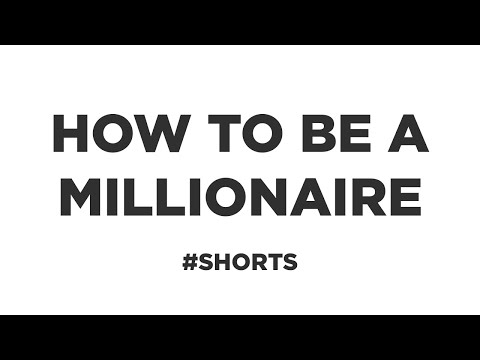 How to be a Millionaire! #shorts