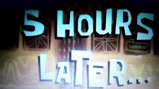 Spongebob 5 hours later