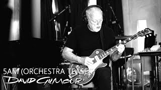 David Gilmour - 5AM (Orchestra Teaser)