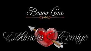 Bruno Leme - Namora Comigo