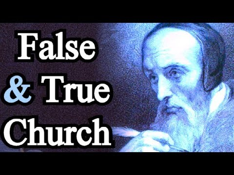 Comparison Between the False Church and the True - John Calvin / Institutes