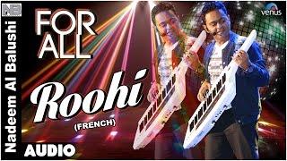 Roohi Full Audio Song - French : For All | Nadeem Albalushi & Veruschka