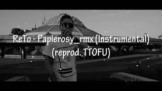 ReTo - Papierosy_rmx (Instrumental) (reprod. TTOFU)