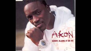 Akon- Sorry, Blame it on me (feat. eminem and the black eyed peas