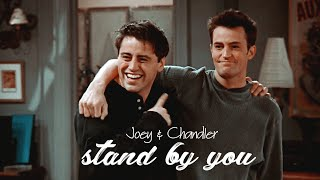 Joey & Chandler • Stand by You