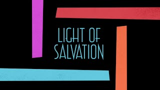Light of Salvation Lyrics Music Video