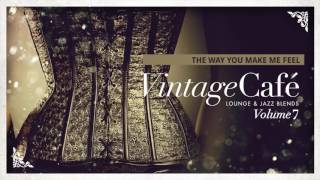 The Way You Make Me Feel - Michael Jackson´s song - Vintage Café Vol. 7 - The new release!