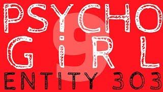 PSYCHO GiRL 9 LYRICS VIDEO   Entity 303