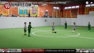 Balones y Valores club de futbol para niños y sus papás en Chicago