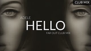 Adele - Hello (Far Out Club Mix)