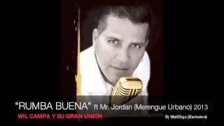"""""""Rumba Buena"""" ft Mr. Jordan - Wil Campa y Su Gran Union (Merengue Urbano) 2013"""