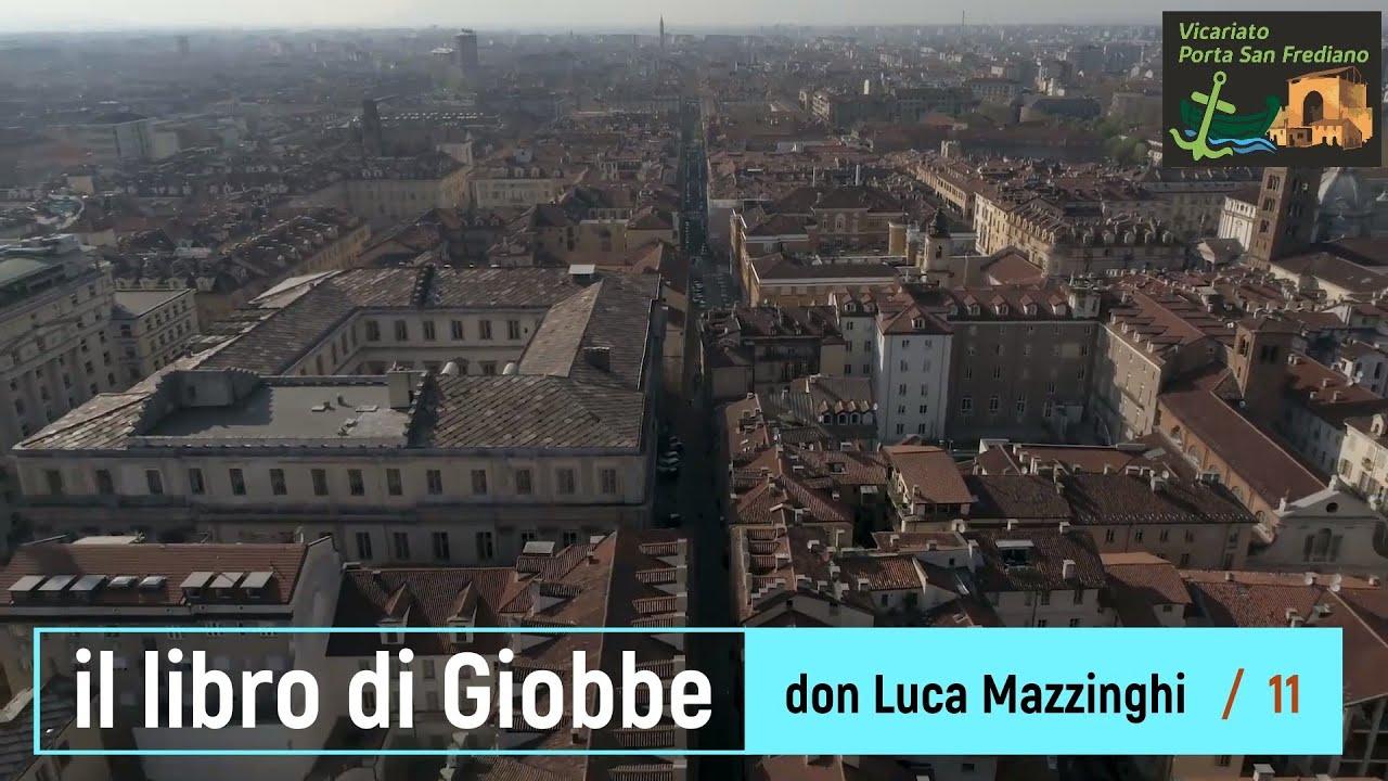 Il libro di Giobbe – 11 – Giobbe e Dio (2) – prof. Luca Mazzinghi