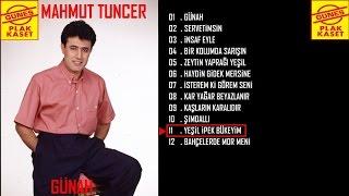 Mahmut Tuncer - Yeşil İpek Bükeyim