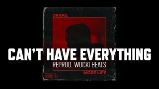 Drake - Can't Have Everything (Instrumental) | More Life