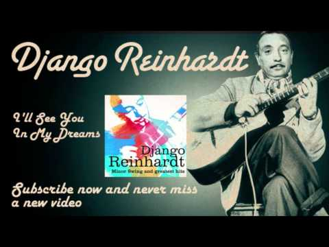django-reinhardt-ill-see-you-in-my-dreams-official-djangoreinhardttv