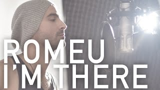 Romeu - I'm There