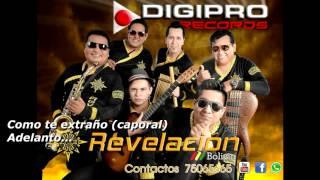 REVELACION Bolivia  Como te extraño (caporal) Adelanto...