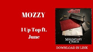 MOZZY-   1 Up Top ft. June