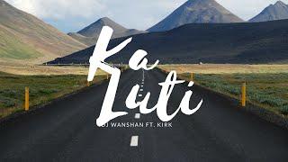 Jowai Song: DJ Wanshan & Kirk-Ka Luti