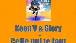 Keen'V & Glory - Celle qu'il te faut (Lyric Vidéo)