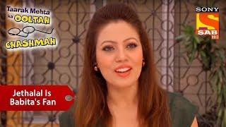 Jethalal is Babita's True Fan | Taarak Mehta Ka Ooltah Chashmah width=