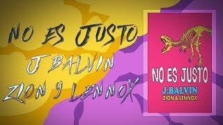 J Balvin - No es justo (Remix) Zion y Lennox x Fer Palacio