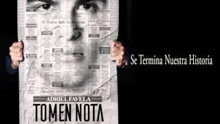 Adriel Favela   Se Termina Nuestra Historia Disco Tomen Nota DESCARGAR