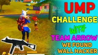 Only UMP Challenge With Team Arrow - Wall Hacker - Garena Free Fire - Desi Gamers