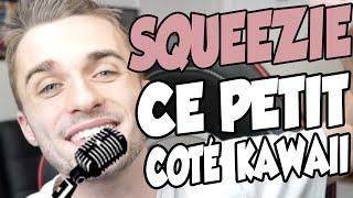 SQUEEZIE  - CE PETIT COTE KAWAII (REMIX)