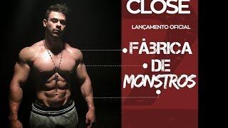 CLOSE - FÁBRICA DE MONSTROS (PARTE2)