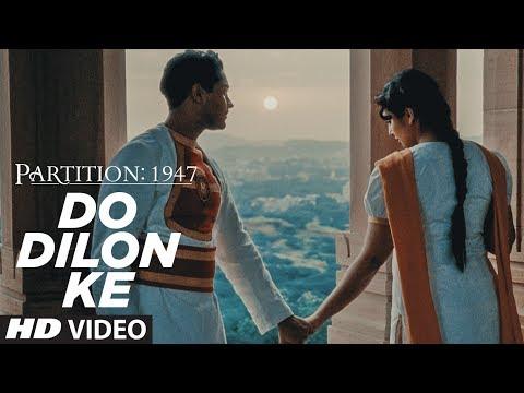 Do Dilon Ke Video Song | Partition 1947 | Huma Qureshi,Om Puri,Hugh Bonneville,Gillian Anderson