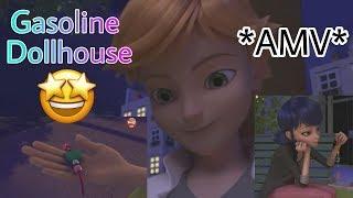 Miraculous Ladybug - Gasoline Dollhouse *AMV*