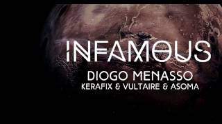 Diogo Menasso Ft. Kerafix & Vultaire & Asoma - INFAMOUS [FREE DOWNLOAD]