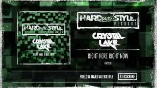 Crystal Lake - Right Here Right Now [HWS018]