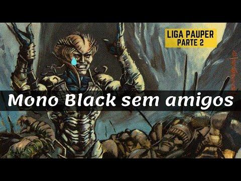 (LIGA PAUPER) Mono Black Sem amigos (parte 2)