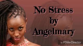 No Stress by Angelmary