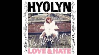Hyolyn (Hyorin/Sistar) (효린) - Don't Love Me (사랑 하지 마) [Love & Hate] [Audio]
