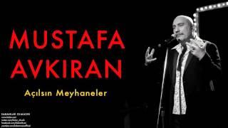 Mustafa Avkıran - Açılsın Meyhaneler  [ Sabahlar Olmasın © 2014 Kalan Müzik ]