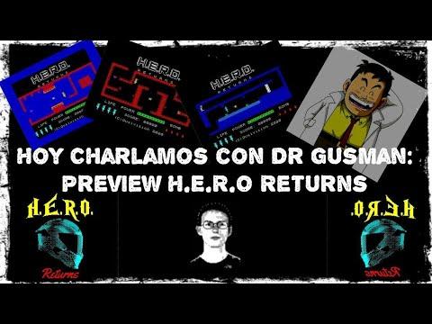 Hoy Charlamos con Dr Gusman: Preview H.E.R.O Returns