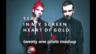 twenty one pilots: Tear In My Screen Heart Of Gold (Mashup)