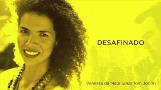 Vanessa da Mata - Desafinado (Áudio Oficial)