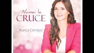Bianca Cernişov - Vreau să-nvăţ (binecuvantare copii)