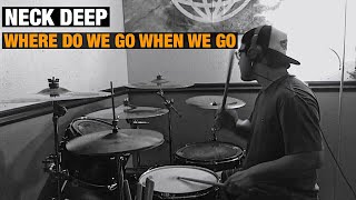 Neck Deep - Where Do We Go When We Go Drum Cover