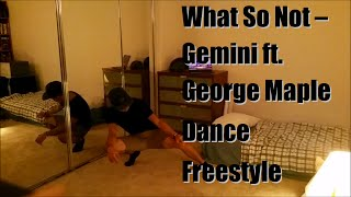 What So Not - Gemini ft. George Maple | Dance Freestyle