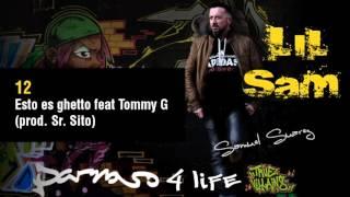 12. Lil Sam - Esto es ghetto feat Tommy G (prod. Sr. Sito)