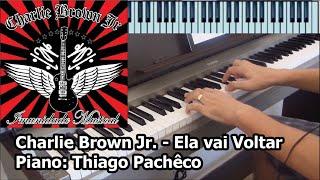 Charlie Brown Jr. - Ela Vai Voltar (Piano: Thiago Pachêco)