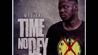 Medikal - Time No Dey (Audio)